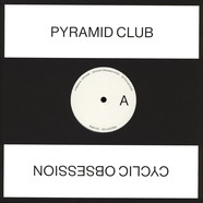 Pyramid Club - Cyclic Obession