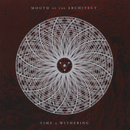 Mouth Of The Architect - Time & Withering