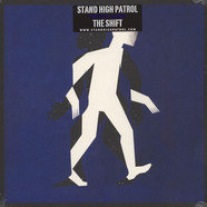 Stand High Patrol - The Shift