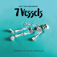 Kay The Aquanaut & Factor - 7 Vessels
