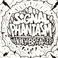 Signal Phantasm, The - Holy Bread EP