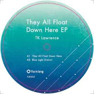 TK Lawrence - They All Float Down Here EP
