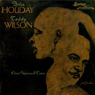 Billie Holiday, Teddy Wilson - Once Upon A Time