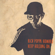Rick Poppa Howard - Keep Holdin On