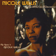 Nicole Willis & UMO Jazz Orchestra - My Name Is Nicole Willis