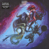 Ruby The Hatchet - Planetary Space Child