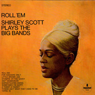 Shirley Scott - Roll 'Em: Shirley Scott Plays The Big Bands