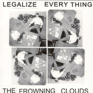 Frowning Clouds - Legalize Everything