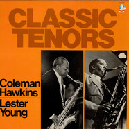Coleman Hawkins / Lester Young - Classic Tenors