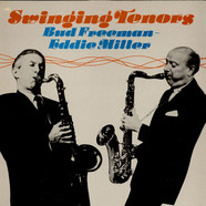 Bud Freeman / Eddie Miller - Swinging Tenors