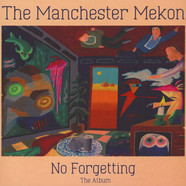 Manchester Mekon - No Forgetting The Album