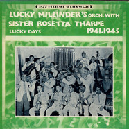 Lucky Millinder And His Orchestra & Sister Rosetta Tharpe - Lucky Days 1941-1945