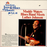 Muddy Waters - Muddy Waters Blues Band Meets Luther Johnson