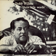 Teddy Wilson - Three Little Words