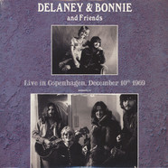 Delaney & Bonnie & Friends - Live in Copenhagen December 10th 1969