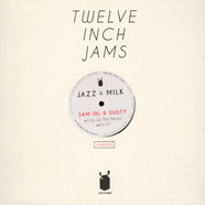 Sam Irl & Dusty - Twelve Inch Jams 001