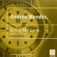 Andrea Mendez - Bring Me Love (M&S Mixes)
