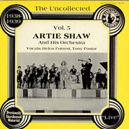 Artie Shaw And His Orchestra - The Uncollected Artie Shaw And His Orchestra Vol. 5 (1938-1939)