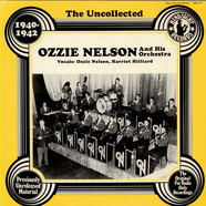 Ozzie Nelson And His Orchestra - The Uncollected Ozzie Nelson And His Orchestra (1940-1942)