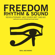 Gilles Peterson & Stuart Baker - Freedom, Rhythm & Sound - Revolutionary Jazz Cover Art 1965-83 Paperback Edition