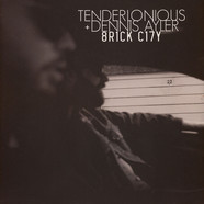 Tenderlonious & Dennis Ayler - Brick City
