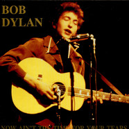 Bob Dylan - Now Ain't The Time For Your Tears