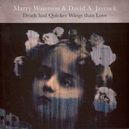 Marry Waterson & David A. Jaycock - Death Had Quicker Wings Than Love