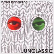Junclassic - Better Than Fiction