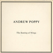 Andrew Poppy - The Beating Of Wings