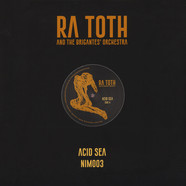 Ra Toth And The Brigantes - Acid Sea