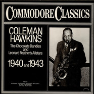 Coleman HawkinsThe Chocolate Dandies And Leonard Feather All Stars - The Chocolate Dandies And Leonard Feather's Allstars 1940 And 1943