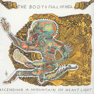 Body, The & Full Of Hell - Ascending A Mountain Of Heavy Light