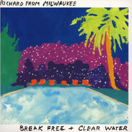 Richard From Milwaukee - Break Free