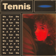 Tennis - We Can Die Happy