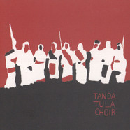Tanda Tula Choir - Tanda Tula Choir