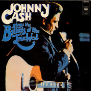 Johnny Cash - Johnny Cash Sings The Ballads Of The True West