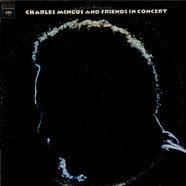 Charles Mingus - Charles Mingus and Friends In Concert