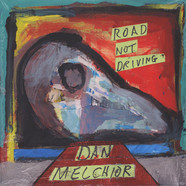 Dan Melchior - Road Not Driving