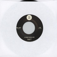 Phase 7 - So Good To Be In Love / Could It Be LoveBlack Vinyl Edition