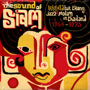V.A. - The Sound Of Siam: Leftfield Luk Thung, Jazz & Molam In Thailand 1964-1975
