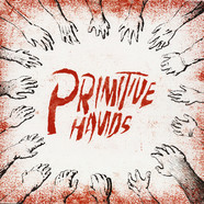 Primitive Hands - Primitive Hands