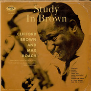 Clifford Brown And Max Roach - Study In Brown