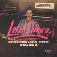 V.A. - Let's Dance Records: Mike Macharello & Duane Thamm Jr. Chicago 1983-1985