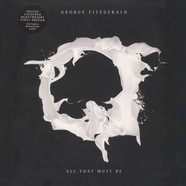 George Fitzgerald - All That Must Be Colored Vinyl Edition