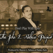 John L. Nelson - Don't Play With Love - The John L. Nelson Project