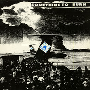 Something To Burn - Something To Burn
