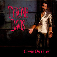 Tyrone Davis - Come On Over