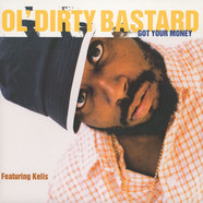 Ol' Dirty Bastard Featuring Kelis - Got Your Money