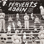 Perverts Again - Friday Night Light
