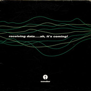 V.A. - Receiving Data.....Ah, It's Coming!